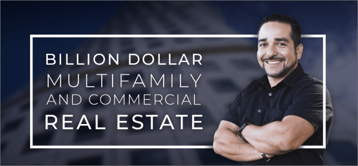 Billion Dollar Multifamily and Commercial Real Estate